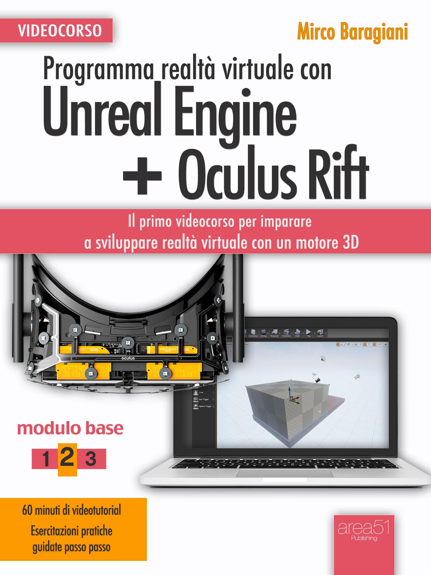 Programma realtà virtuale con Unreal Engine + Oculus Rift. Videocorso Modulo base vol2-0