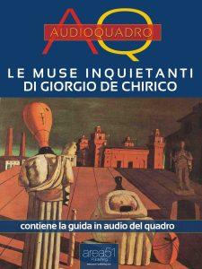 Le muse inquietanti di De Chirico.