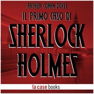 Il primo caso di Sherlock Holmes