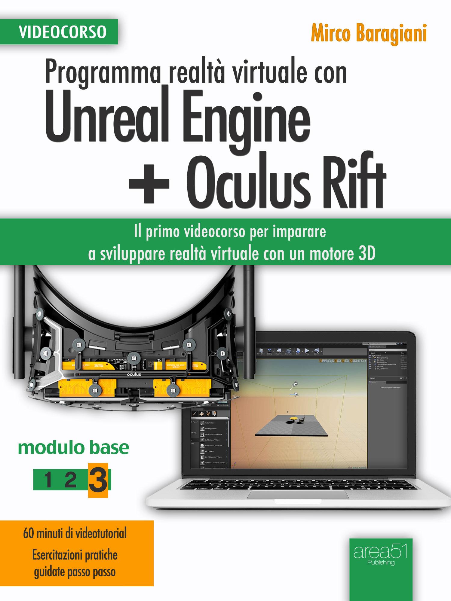 Programma realtà virtuale con Unreal Engine + Oculus Rift Videocorso. Modulo base. Vol. 3-0