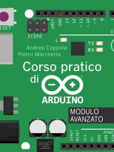 Corso pratico di Arduino. Modulo avanzato