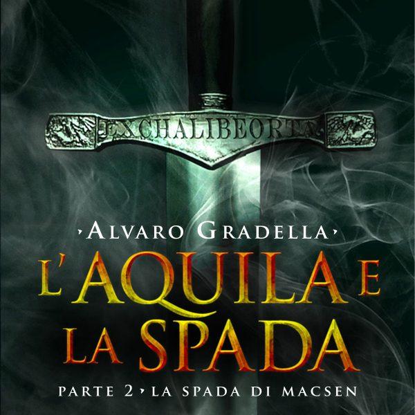 L'Aquila e la Spada. Parte 2 - La spada di Macsen