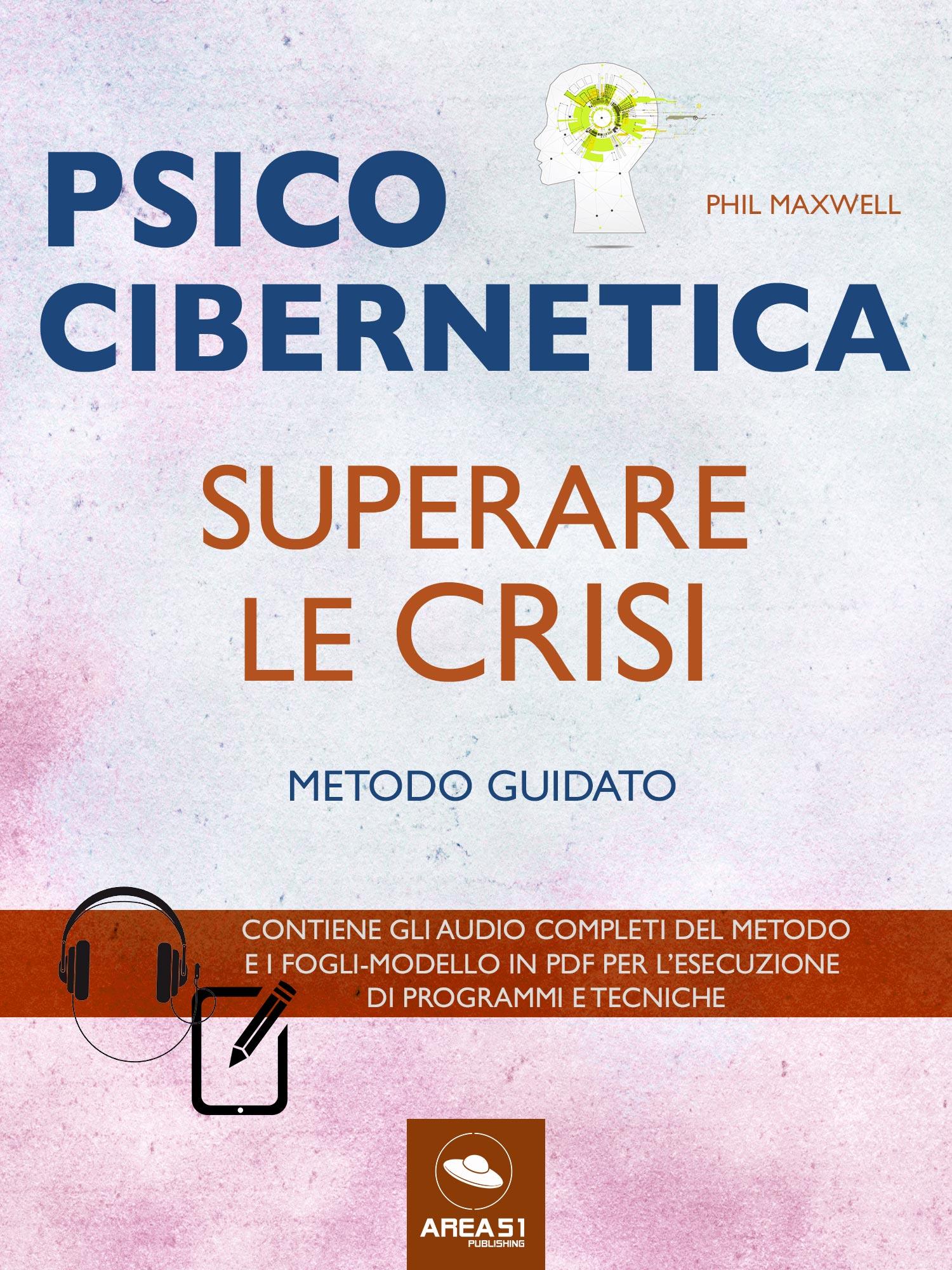 Psicocibernetica. Superare le crisi-0