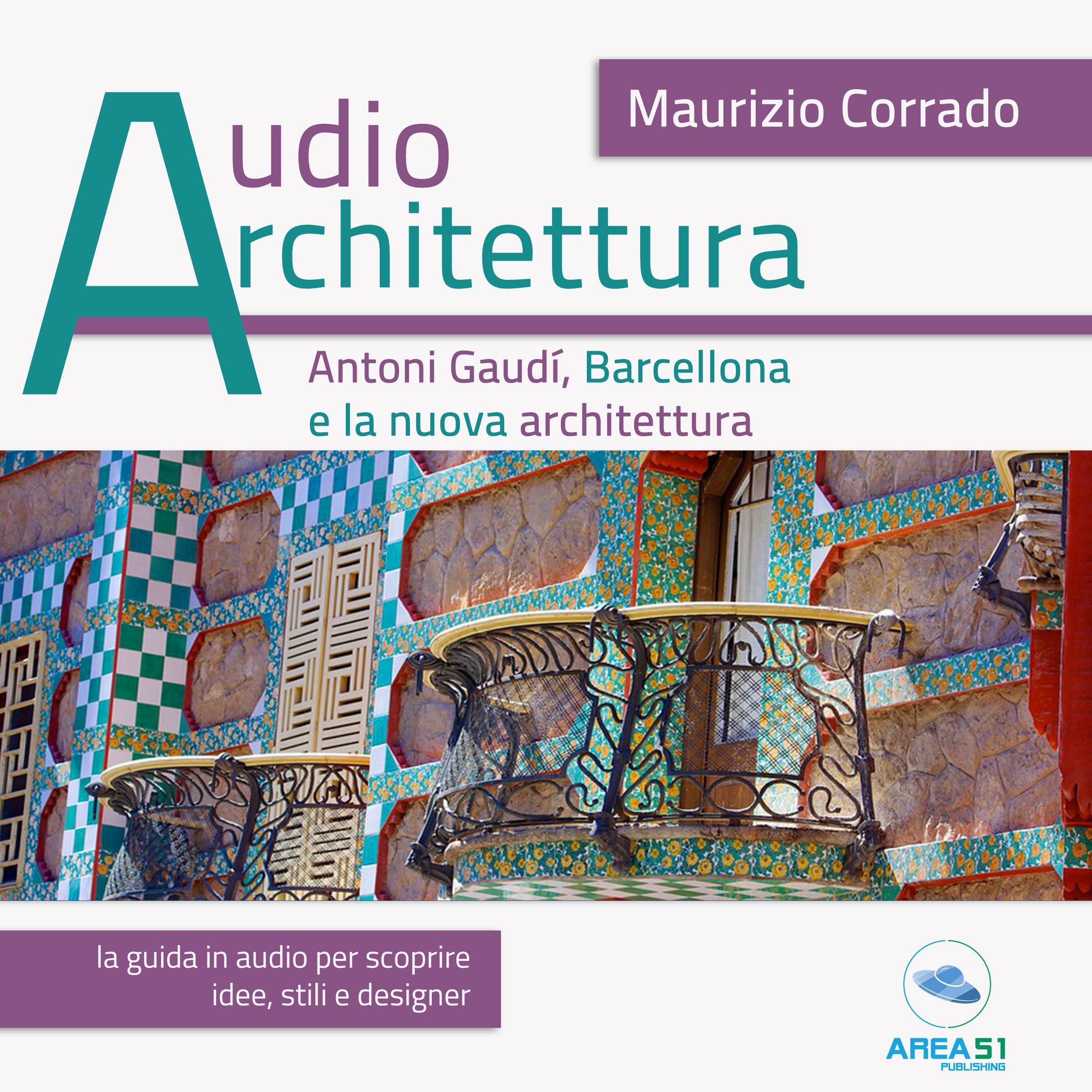 Audioarchitettura. Antoni Gaudí, Barcellona e la nuova architettura-0