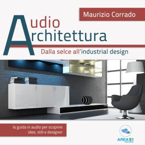 Audioarchitettura. Dalla selce all'industrial Design