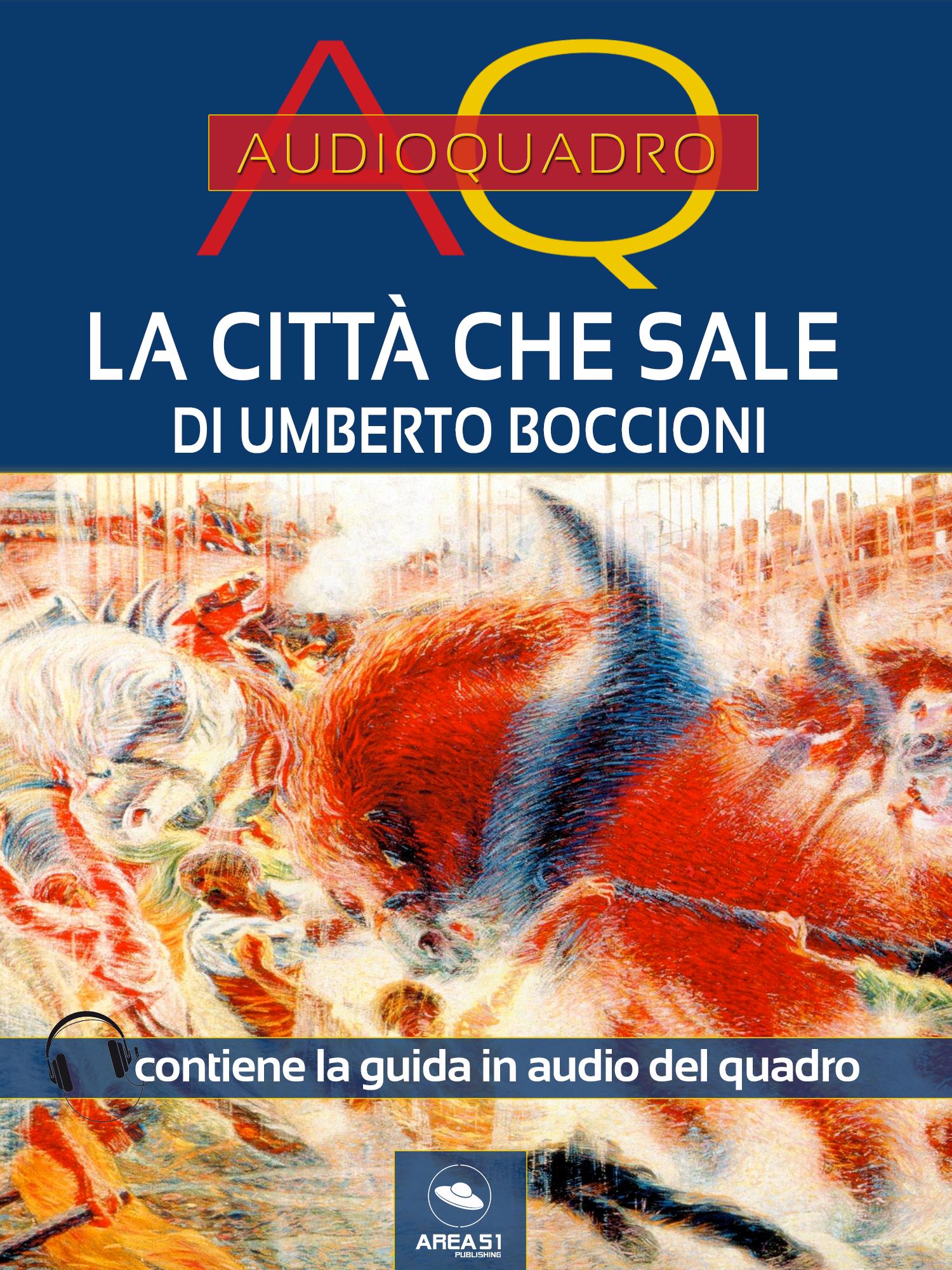 La città che sale di Umberto Boccioni. Audioquadro-0