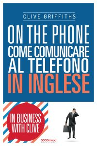 On the phone. Come comunicare al telefono in inglese