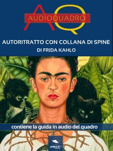 Autoritratto con collana di spine di Frida Kahlo. Audioquadro
