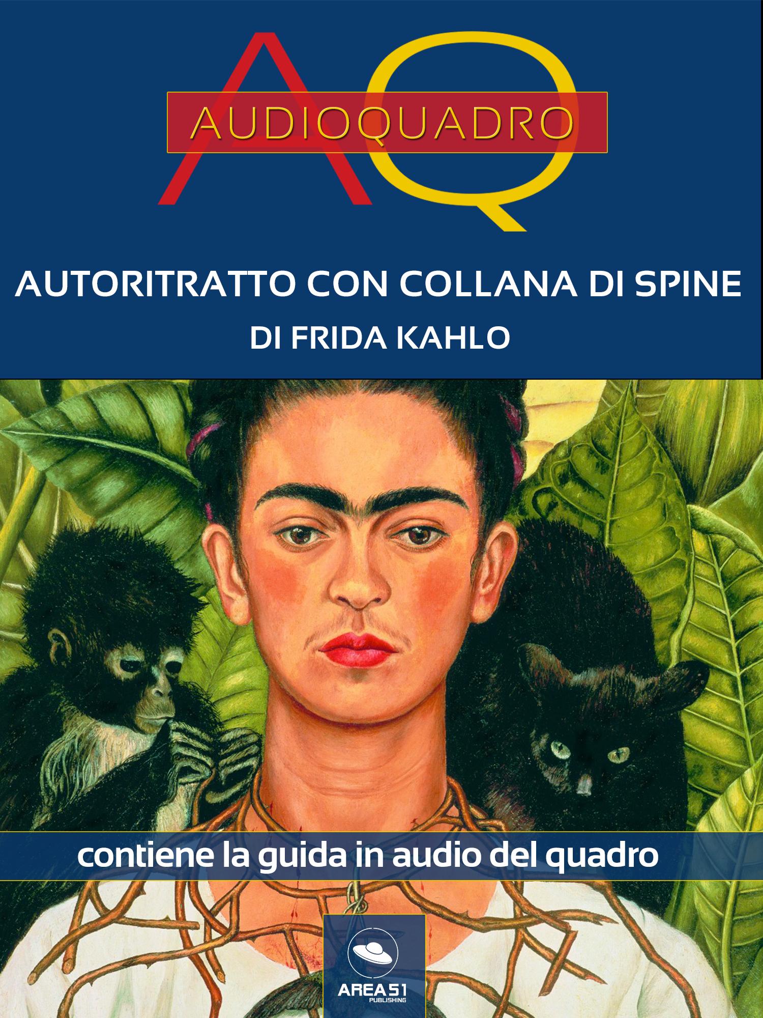 Autoritratto con collana di spine di Frida Kahlo. Audioquadro-0