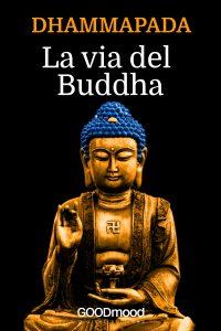 Dhammapada - La Via del Buddha
