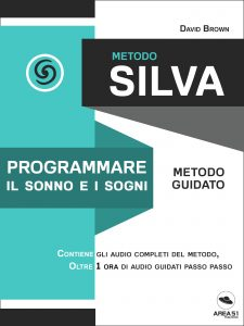 Metodo Silva. Programmare il sonno e i sogni