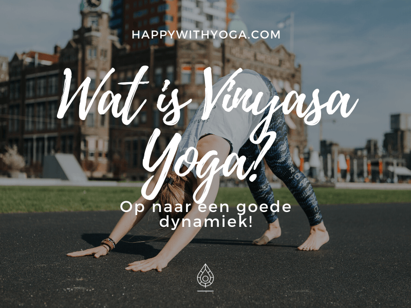 Wat is vinyasa yoga