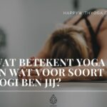 Wat betekent Yoga, en wat voor soort Yogi ben jij?