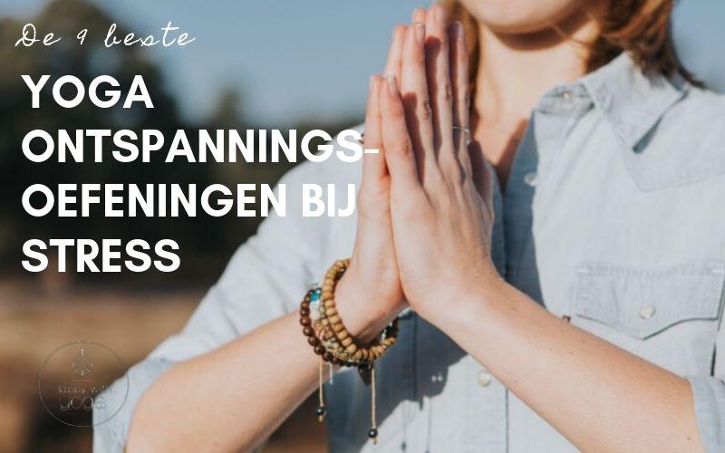 yoga ontspanningsoefeningen bij stress
