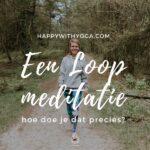 Een loopmeditatie – ontdek de kracht van mindful wandelen!
