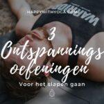 3 Ontspanningsoefeningen voor het slapen gaan
