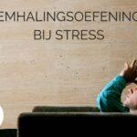 3 Ademhalingsoefeningen bij stress