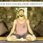 5 Tips voor een dagelijkse meditatie sessie