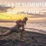 Yoga en de elementen – Deel 2:  Water