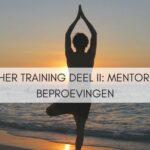 Teacher training deel II: Mentoren en beproevingen