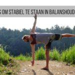 5 tips om stabiel te staan in balanshoudingen