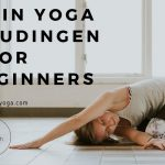 6 Yin Yoga houdingen voor beginners (Incl. video's)