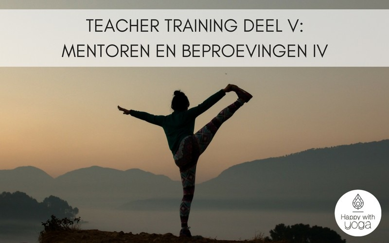 Teacher Training deel V