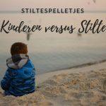 Stiltespelletjes – Kinderen versus Stilte