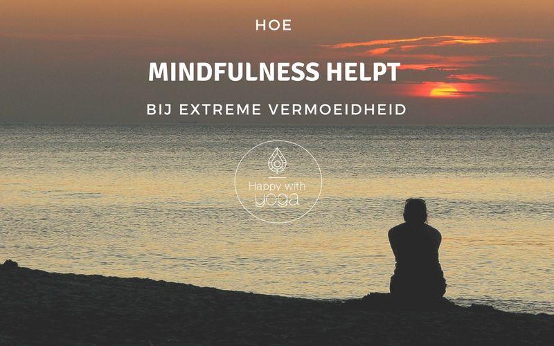 Mindfulness bij extreme vermoeidheid