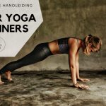 De complete handleiding voor Yoga beginners