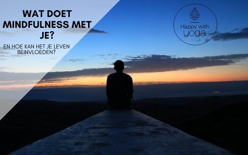 Wat doet mindfulness met je
