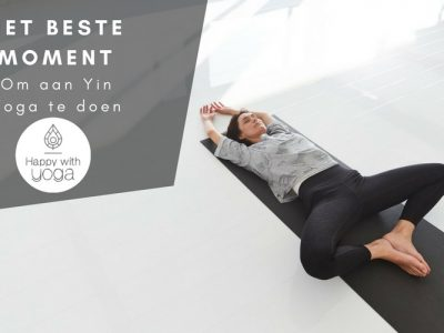 Het beste moment om aan Yin Yoga te doen