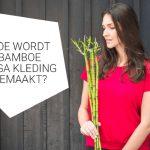 Hoe wordt bamboe yoga kleding gemaakt?
