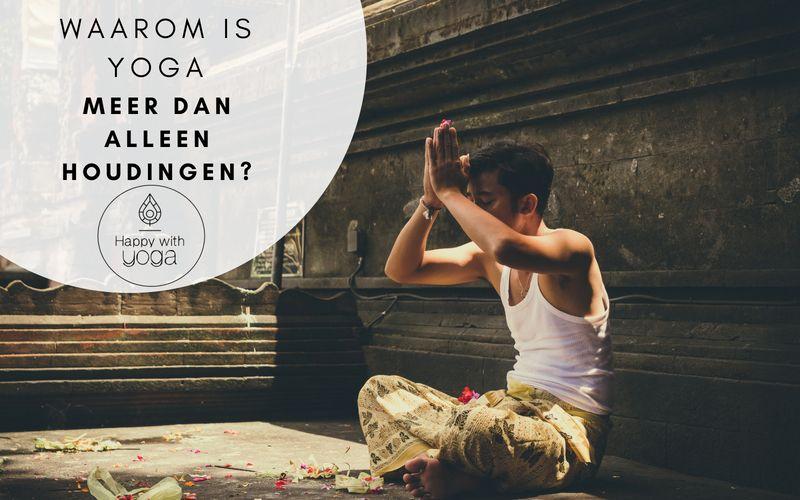 Yoga meer dan alleen houdingen