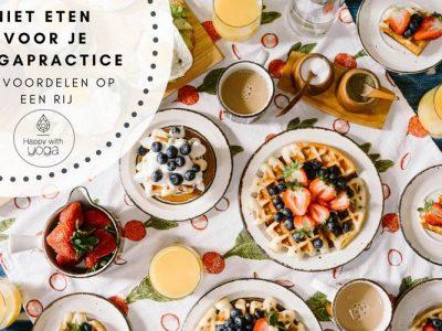 Niet eten voor je yogapractice