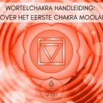 Wortelchakra handleiding – Alles over het eerste chakra Mooladhara