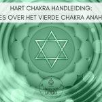 Hartchakra handleiding – Alles over het vierde chakra Anahata