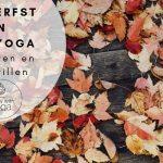 Loslaten en verstillen in de herfst met Yin Yoga
