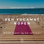 Een Yogamat kopen – waar moet je op letten?