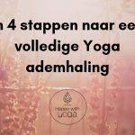 Yoga ademhaling, adem ruimte, rust en energie!