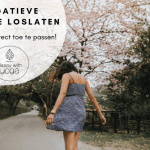 Negatieve energie loslaten – 3 tips om direct toe te passen!