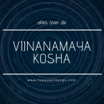 Vijnanamaya kosha handleiding – Alles over de vierde kosha