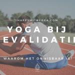 Yoga bij revalidatie – waarom het onmisbaar is!