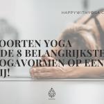 Soorten Yoga – De 8 belangrijkste Yogavormen op een rij!
