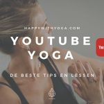 YouTube Yoga – de beste tips en lessen!