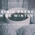 Weinig energie in de winter? 4 tips om het tegen te gaan!