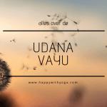 Udana Vayu handleiding – Een compleet overzicht