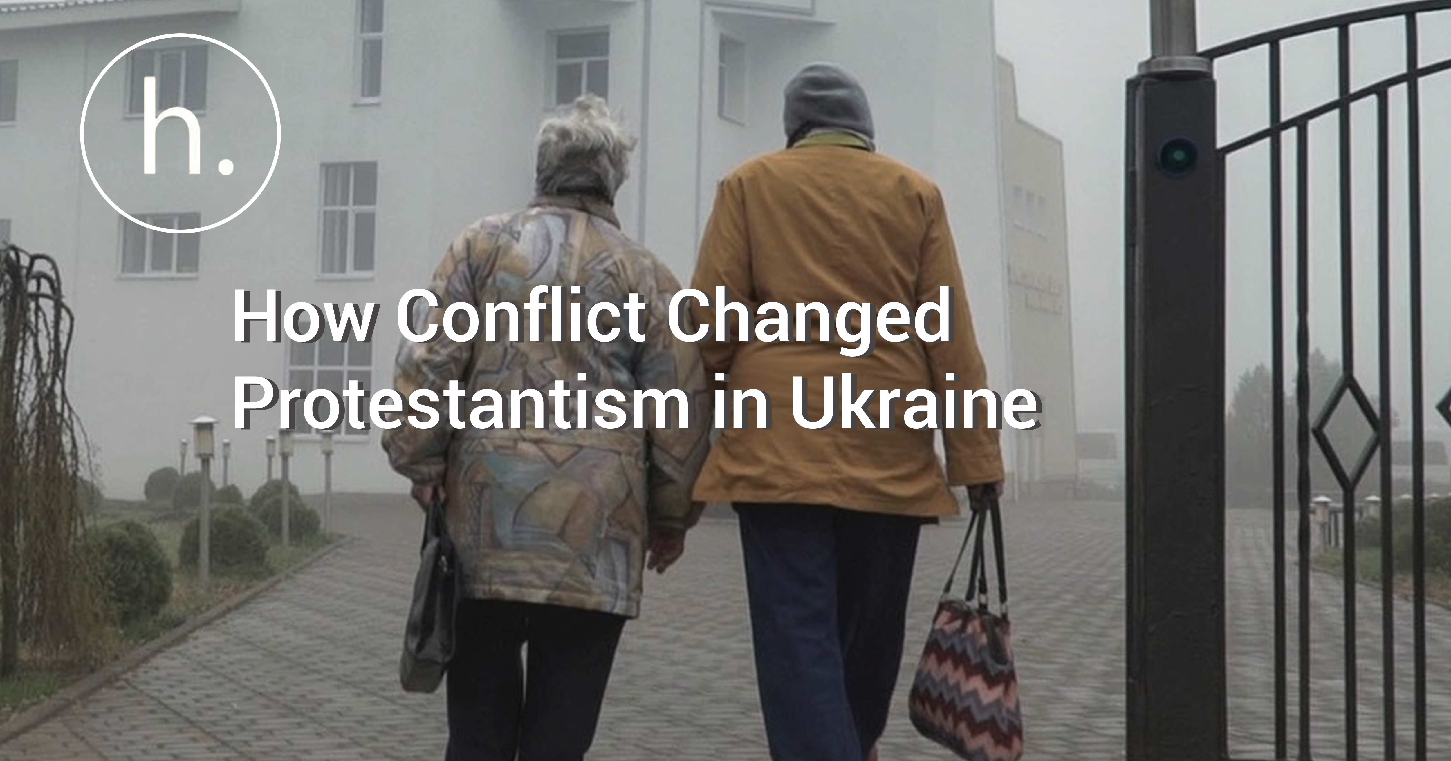 Faith And War How Conflict Changed Protestantism In Ukraine