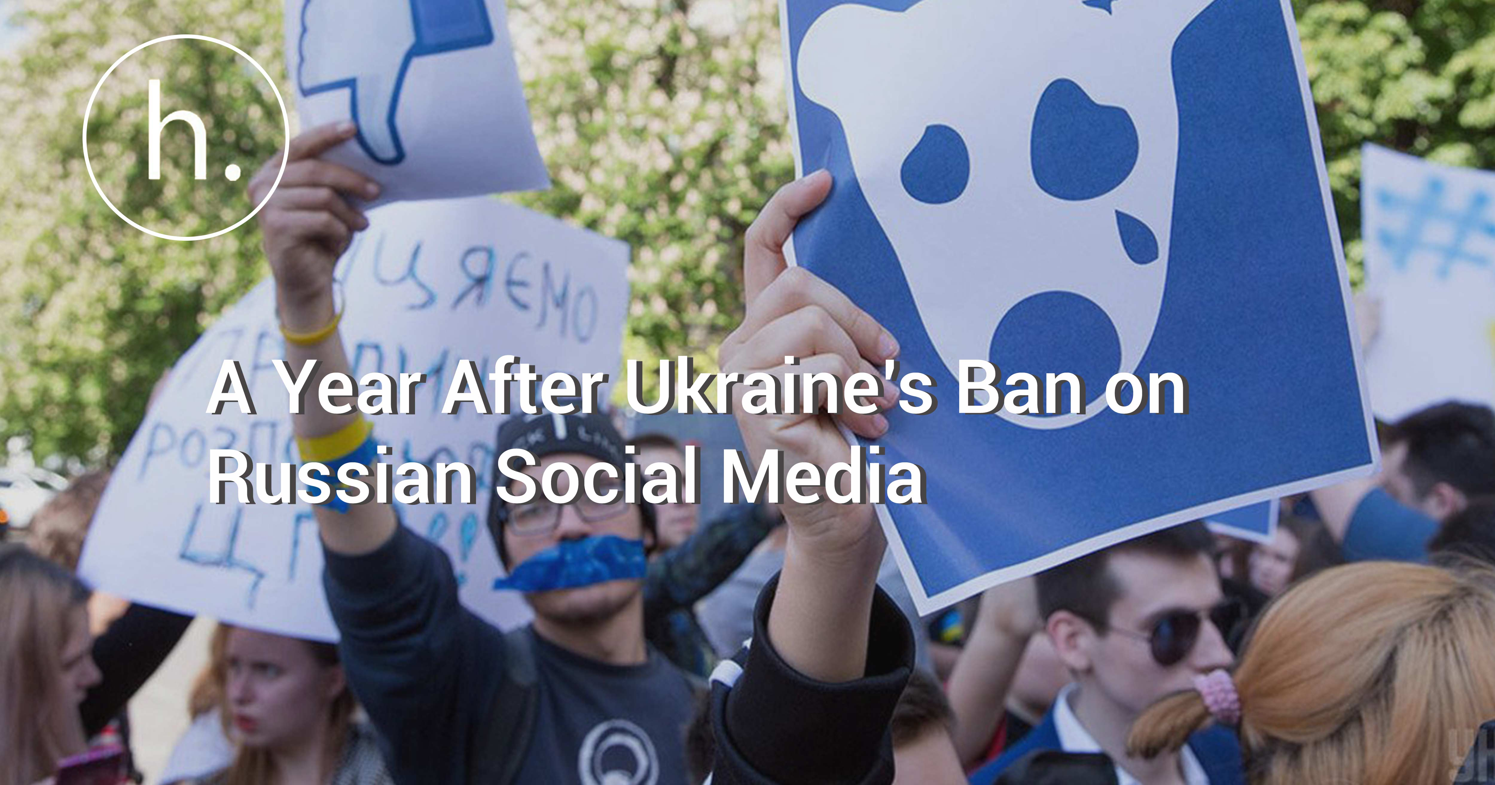A Year After Ukraine's Ban on Russian Social Media: What's