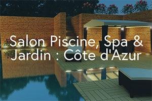 Salon piscine, spa & jardin : côte d'azur